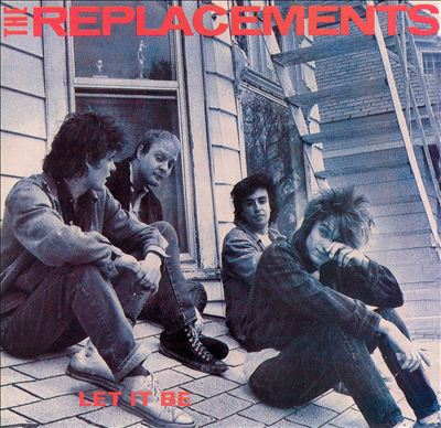 "The Replacements ""Let It Be"" (1984)"