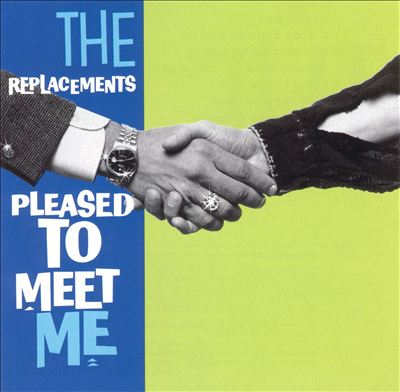 "The Replacements ""Pleased To Meet Me"" (1987)"