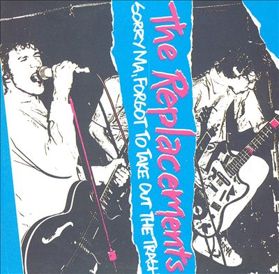 "The Replacements ""Sorry Ma, Forgot To Take Out The Trash"" (1981)"