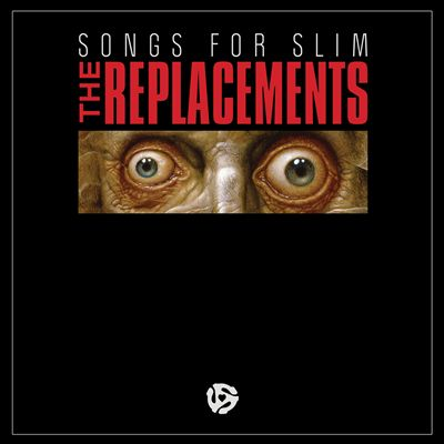 "The Replacements ""Songs For Slim"" (2013)"