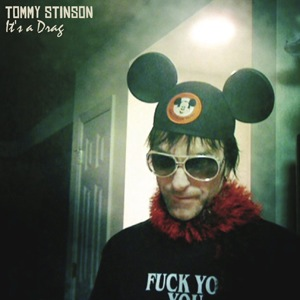 "Tommy Stinson ""It's A Drag"" (2012)"